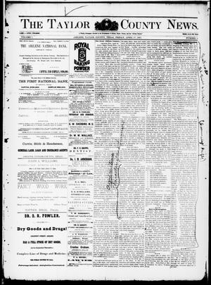 Primary view of object titled 'The Taylor County News. (Abilene, Tex.), Vol. 7, No. 8, Ed. 1 Friday, April 17, 1891'.