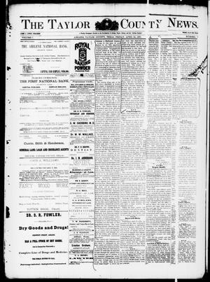 Primary view of object titled 'The Taylor County News. (Abilene, Tex.), Vol. 7, No. 9, Ed. 1 Friday, April 24, 1891'.