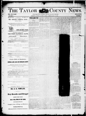 Primary view of object titled 'The Taylor County News. (Abilene, Tex.), Vol. 7, No. 12, Ed. 1 Friday, May 15, 1891'.