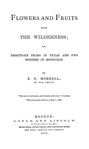 Flowers and fruits from the wilderness ; or, Thirty-six years in Texas and two winters in Honduras