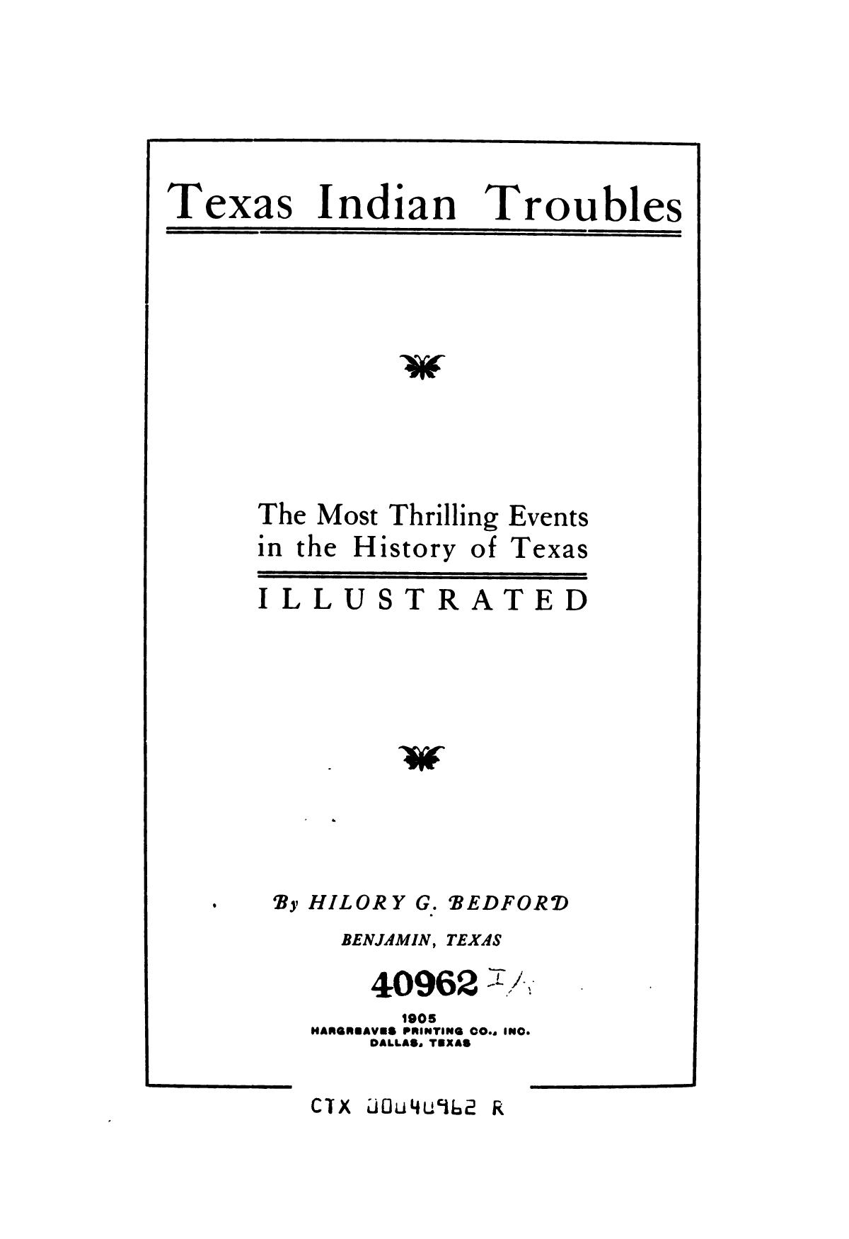 Texas Indian troubles. The most thrilling events in the history of Texas illustrated                                                                                                      Title Page
