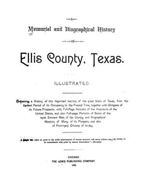 Primary view of object titled 'Memorial and biographical history of Ellis county, Texas ... Containing a history of this important section of the great state of Texas, from the earliest period of its occupancy to the present time, together with glimpses of its future prospects; with full-page portraits of the presidents of the United States, and also full-page portraits of some of the most eminent men of the county, and biographical mention of many of its pioneers, and also of prominent citizens of to-day ...'.