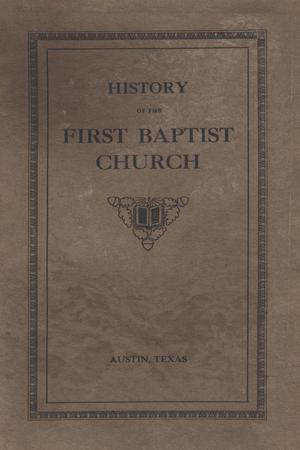 Primary view of object titled 'History of the First Baptist Church, Austin, Texas'.