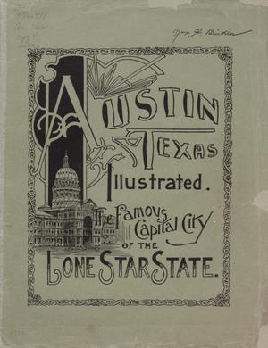 Primary view of object titled 'Austin, Texas, illustrated : famous capital city of the lone star state'.