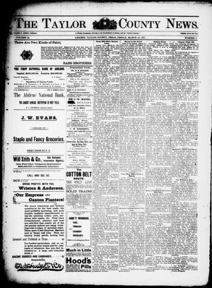 Primary view of object titled 'The Taylor County News. (Abilene, Tex.), Vol. 13, No. 6, Ed. 1 Friday, March 19, 1897'.