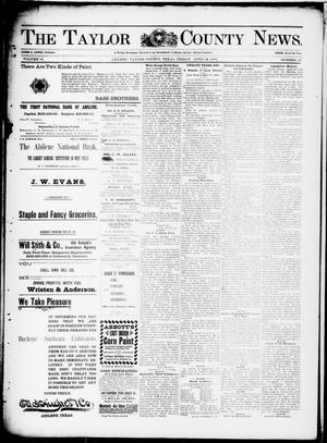 Primary view of object titled 'The Taylor County News. (Abilene, Tex.), Vol. 13, No. 10, Ed. 1 Friday, April 16, 1897'.
