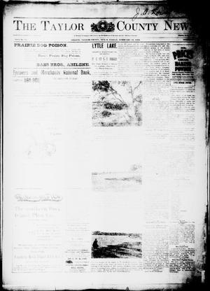 Primary view of object titled 'The Taylor County News. (Abilene, Tex.), Vol. 15, No. 53, Ed. 1 Friday, February 10, 1899'.