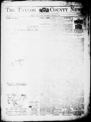 Primary view of object titled 'The Taylor County News. (Abilene, Tex.), Vol. 15, No. 55, Ed. 1 Friday, February 24, 1899'.