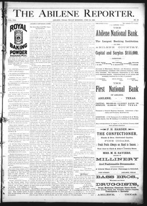 Primary view of object titled 'The Abilene Reporter. (Abilene, Tex.), Vol. 8, No. 26, Ed. 1 Friday, June 28, 1889'.