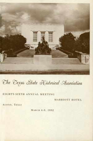 Primary view of object titled 'Texas State Historical Association Eighty-Sixth Annual Meeting, 1982'.