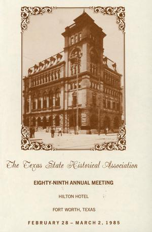 Primary view of object titled 'Texas State Historical Association Eighty-Ninth Annual Meeting, 1985'.