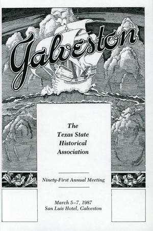Primary view of object titled 'Texas State Historical Association Ninety-First Annual Meeting, 1987'.