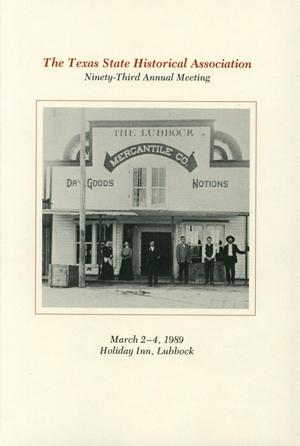 Primary view of object titled 'Texas State Historical Association Ninety-Third Annual Meeting, 1989'.