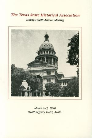 Primary view of object titled 'Texas State Historical Association Ninety-Fourth Annual Meeting, 1990'.