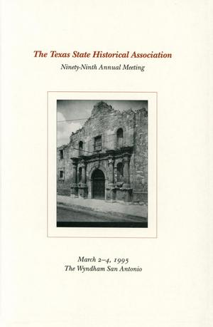 Primary view of object titled 'Texas State Historical Association Ninety-Ninth Annual Meeting, 1995'.