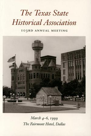 Primary view of object titled 'Texas State Historical Association One Hundred and Third Annual Meeting, 1999'.