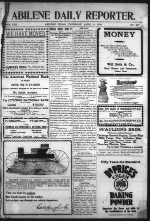Primary view of object titled 'Abilene Daily Reporter. (Abilene, Tex.), Vol. 8, No. 217, Ed. 1 Thursday, April 14, 1904'.