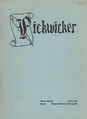 Primary view of object titled 'The Pickwicker, Volume 13, Number 1, Spring 1945'.