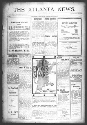 Primary view of object titled 'The Atlanta News. (Atlanta, Tex.), Vol. 9, No. 34, Ed. 1 Thursday, April 8, 1909'.