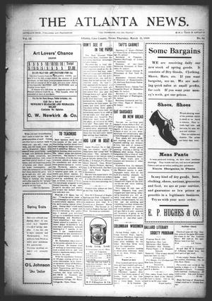Primary view of object titled 'The Atlanta News. (Atlanta, Tex.), Vol. 9, No. 30, Ed. 1 Thursday, March 11, 1909'.