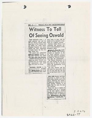 Primary view of object titled '[Newspaper Clipping: Witness to Tell of Seeing Oswald #1]'.
