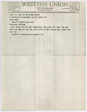 Primary view of object titled '[Telegram to Jack Ruby from Norbert W. Dietrich, November 24, 1963 #1]'.