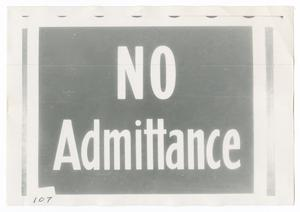 Primary view of [No Admittance Sign]