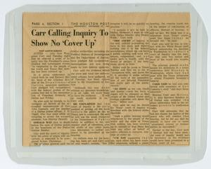 Primary view of object titled '[Newspaper Clipping: Carr Calling Inquiry To Show No 'Cover Up']'.