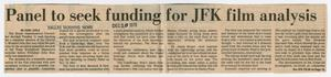 Primary view of object titled '[Newspaper Clipping: Panel to seek funding for JFK film analysis]'.