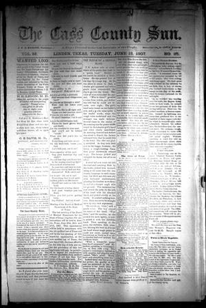 Primary view of object titled 'The Cass County Sun (Linden, Tex.), Vol. 32, No. 25, Ed. 1 Tuesday, June 18, 1907'.