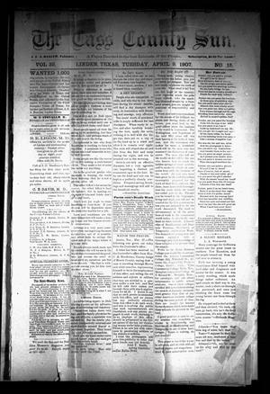 Primary view of object titled 'The Cass County Sun (Linden, Tex.), Vol. 32, No. 15, Ed. 1 Tuesday, April 9, 1907'.