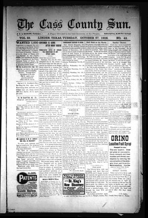 Primary view of object titled 'The Cass County Sun (Linden, Tex.), Vol. 33, No. 43, Ed. 1 Tuesday, October 27, 1908'.