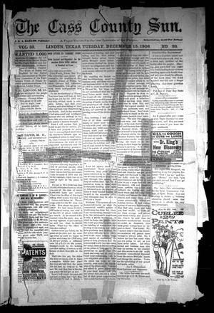 Primary view of object titled 'The Cass County Sun (Linden, Tex.), Vol. 33, No. 50, Ed. 1 Tuesday, December 15, 1908'.