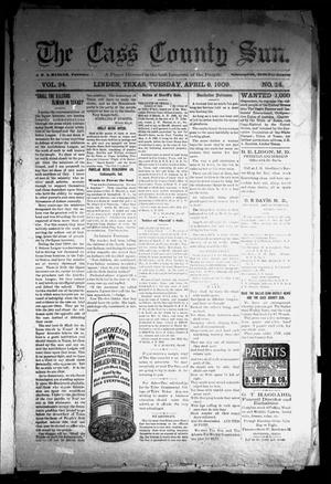 Primary view of object titled 'The Cass County Sun (Linden, Tex.), Vol. 34, No. 14, Ed. 1 Tuesday, April 6, 1909'.