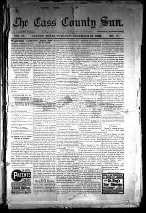 Primary view of object titled 'The Cass County Sun (Linden, Tex.), Vol. 33, No. 51, Ed. 1 Tuesday, December 22, 1908'.