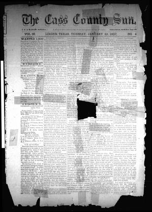 Primary view of object titled 'The Cass County Sun (Linden, Tex.), Vol. 32, No. 4, Ed. 1 Tuesday, January 22, 1907'.