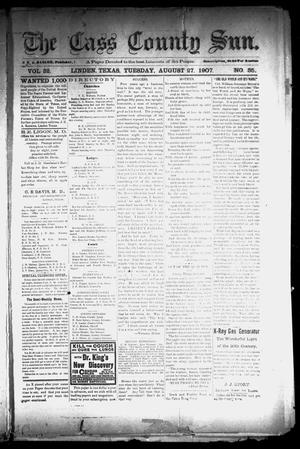 Primary view of object titled 'The Cass County Sun (Linden, Tex.), Vol. 32, No. 35, Ed. 1 Tuesday, August 27, 1907'.
