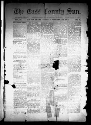 Primary view of object titled 'The Cass County Sun (Linden, Tex.), Vol. 32, No. 9, Ed. 1 Tuesday, February 26, 1907'.