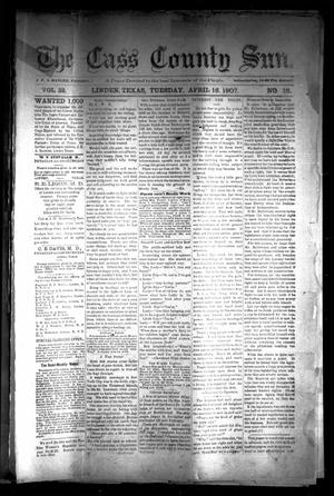 Primary view of object titled 'The Cass County Sun (Linden, Tex.), Vol. 32, No. 16, Ed. 1 Tuesday, April 16, 1907'.