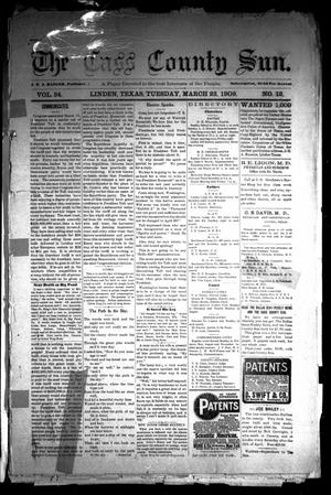 Primary view of object titled 'The Cass County Sun (Linden, Tex.), Vol. 34, No. 12, Ed. 1 Tuesday, March 23, 1909'.