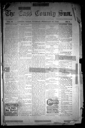 Primary view of object titled 'The Cass County Sun (Linden, Tex.), Vol. 34, No. 8, Ed. 1 Tuesday, February 23, 1909'.