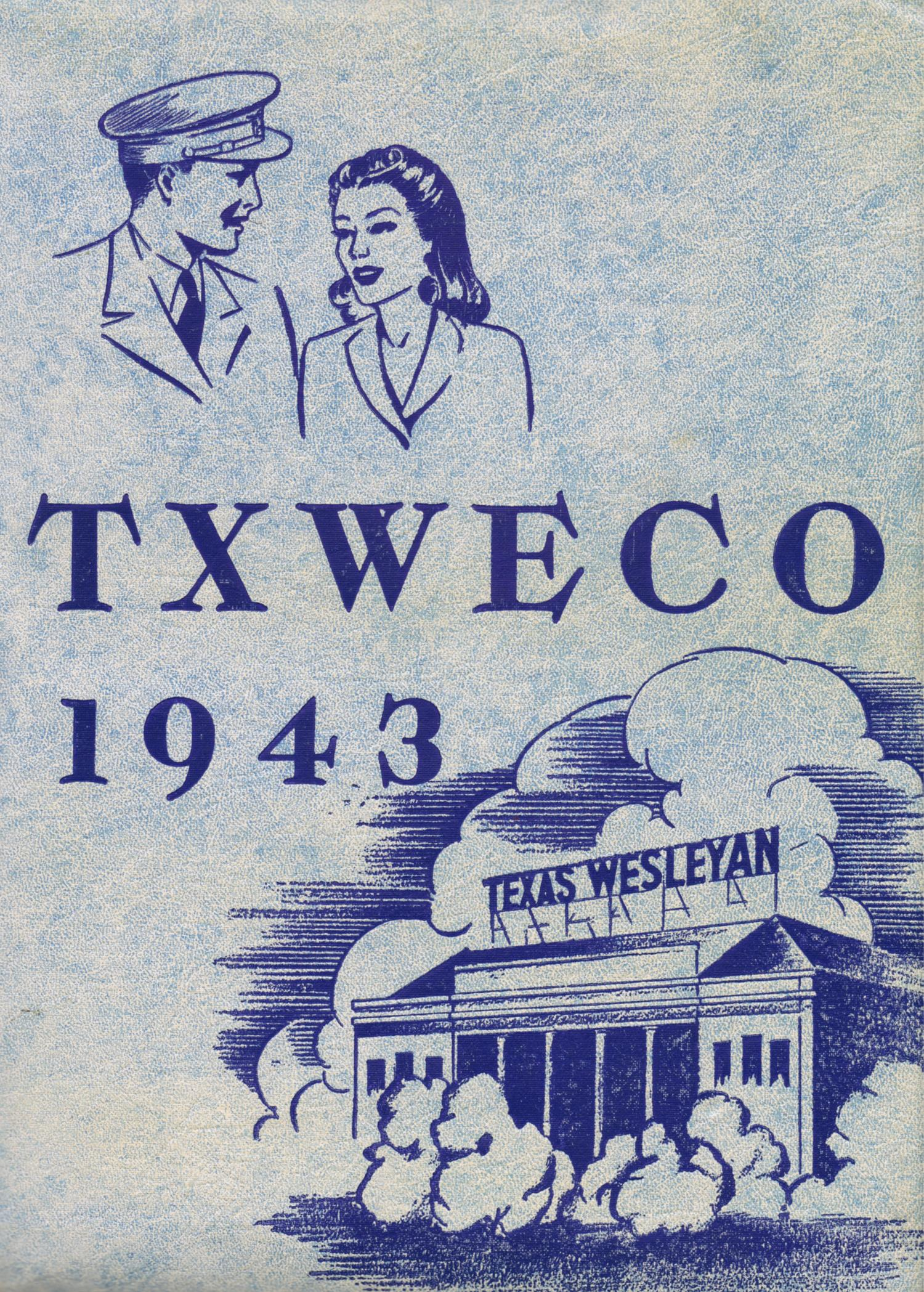 TXWECO, Yearbook of Texas Wesleyan College, 1943                                                                                                      Front Cover