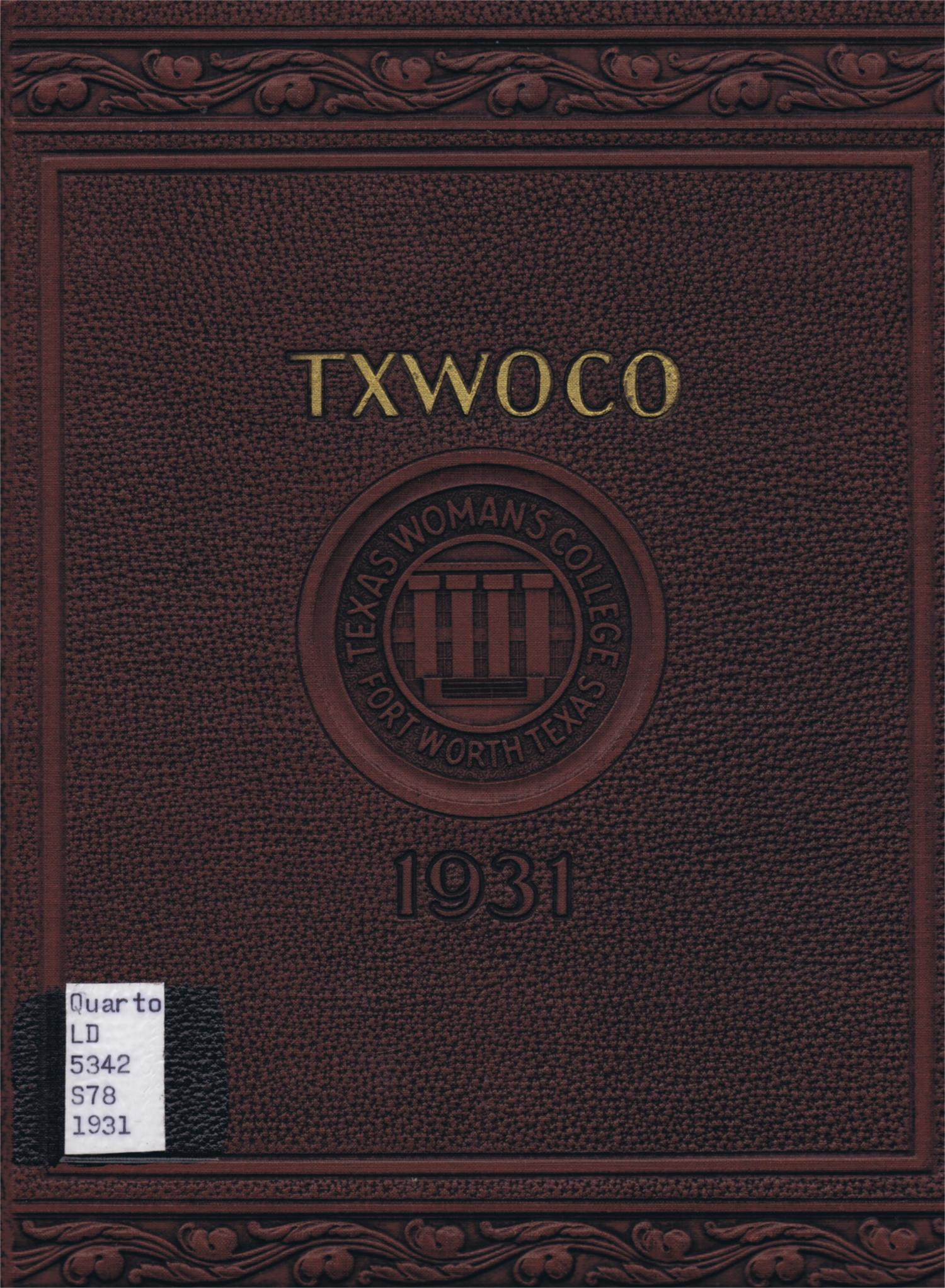 TXWOCO, Yearbook of Texas Woman's College, 1931                                                                                                      Front Cover