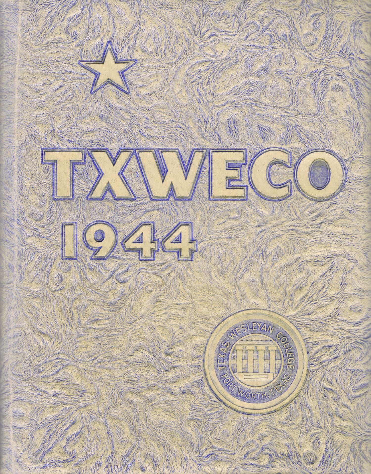TXWECO, Yearbook of Texas Wesleyan College, 1944                                                                                                      Front Cover