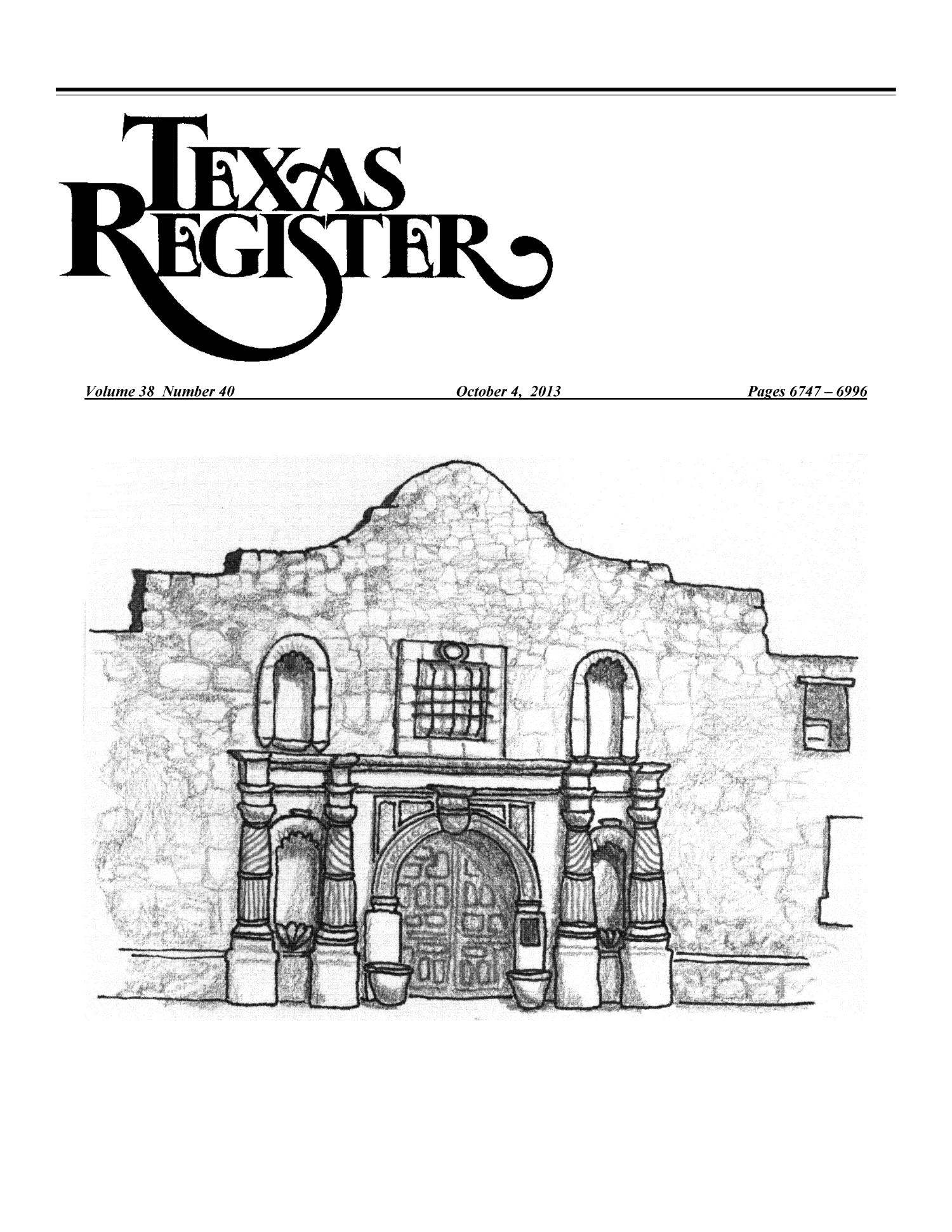 Texas Register, Volume 38, Number 40, Pages 6747-6996, October 4, 2013                                                                                                      Title Page