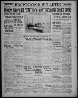 Primary view of object titled 'Brownwood Bulletin (Brownwood, Tex.), No. 187, Ed. 1 Thursday, May 29, 1919'.