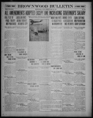 Primary view of object titled 'Brownwood Bulletin (Brownwood, Tex.), No. 184, Ed. 1 Monday, May 26, 1919'.
