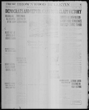 Primary view of object titled 'Brownwood Bulletin (Brownwood, Tex.), Vol. 18, No. 16, Ed. 1 Wednesday, November 6, 1918'.