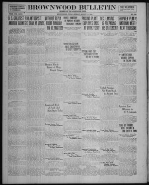 Primary view of object titled 'Brownwood Bulletin (Brownwood, Tex.), No. 249, Ed. 1 Monday, August 11, 1919'.