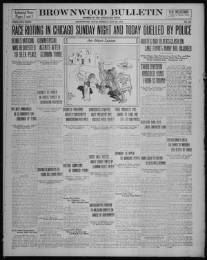 Primary view of object titled 'Brownwood Bulletin (Brownwood, Tex.), No. 237, Ed. 1 Monday, July 28, 1919'.